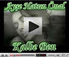 Ay�e Hatun �nal Kalbe Ben videosu klibi